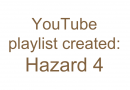 Hazard 4 YouTube Playlist Created