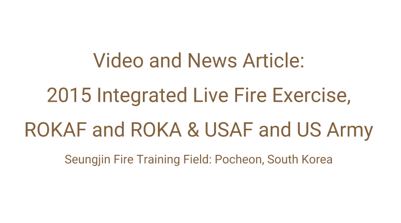 2015 Integrated Live Fire Exercise, South Korea and USA: Video and News Article
